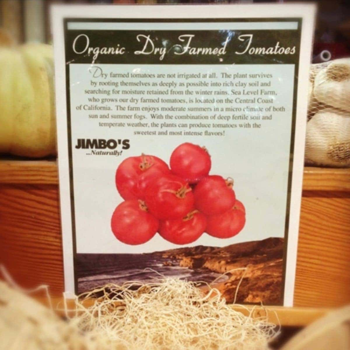 Photograph of dry farmed tomatoes in Jimbo's grocery store.