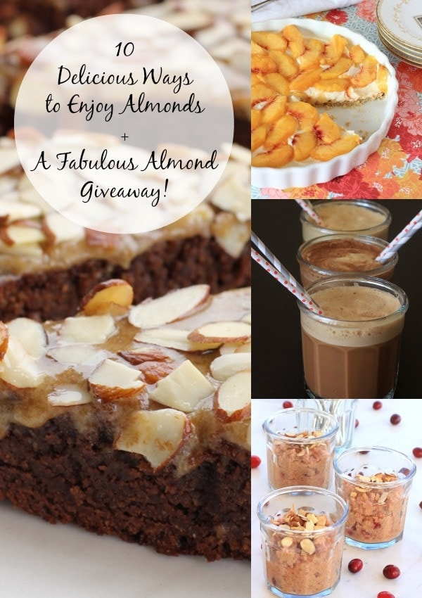 10 Delicious Ways to Enjoy Almons + An Almond Giveaway