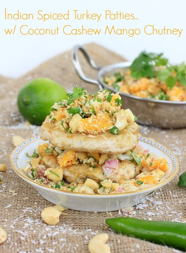 Indian Spiced Turkey Patties with Cashew Coconut Mango Chutney