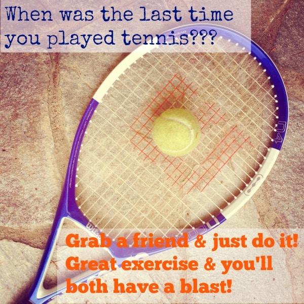 Exercise + Fun + Friendship = Tennis!