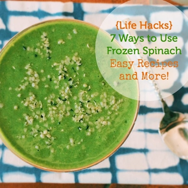 {Life Hacks} 7 Ways to use Frozen Spinach~Easy Recipes & More!
