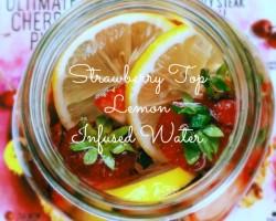 Strawberry Top Lemon Infused Water