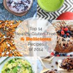 14 Favorite Healthy, Gluten-Free & Delicious Recipes in 2014-Yours and Mine!