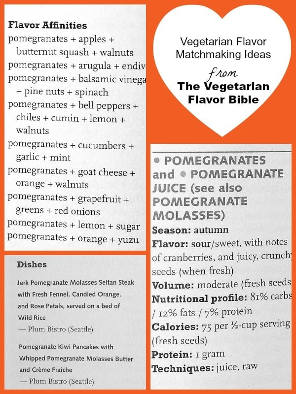 "A peek inside The Vegetarian Flavor Bible for vegetarian flavor ""matchmaking"" Ideas with pomegranates."