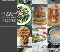 12 Most Popular, Favorite Healthy Gluten-Free Recipes + Nutrition Tips from 2015!