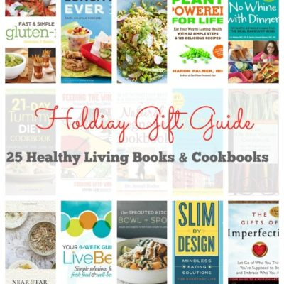 Holiday Gift Guide ~ 25 Best Healthy Cookbooks & Self Help Books to give and receive this holiday season!