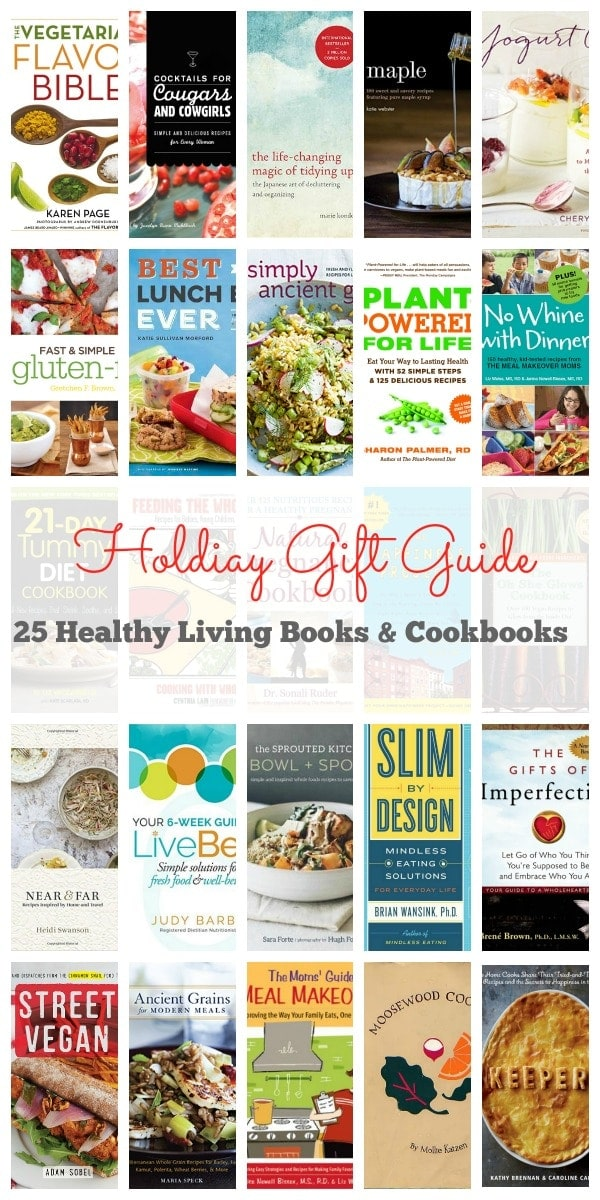 Holiday Gift Guide ~ 25 Healthy Books and Cookbooks to give and receive this holiday season!