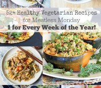 52+ Healthy Vegetarian Recipes for Meatless Monday