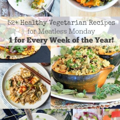 52 Healthy Vegetarian Recipes for Meatless Monday | One for Every Week of the Year!