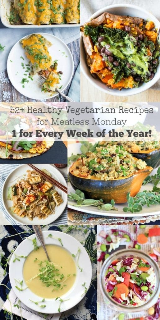 52 Healthy Vegetarian Recipes for Meatless Monday   One for Every Week of the Year!