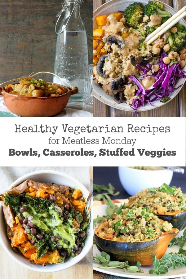 Healthy Vegetarian Recipes for Meatless Monday | Bowls, Casseroles, & Stuffed Veggie Dishes