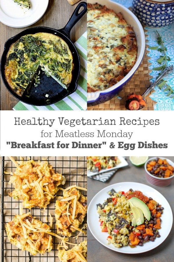 "52+ Healthy Vegetarian Recipes for Meatless Monday | ""Breakfast for Dinner"" & Egg Dishes"
