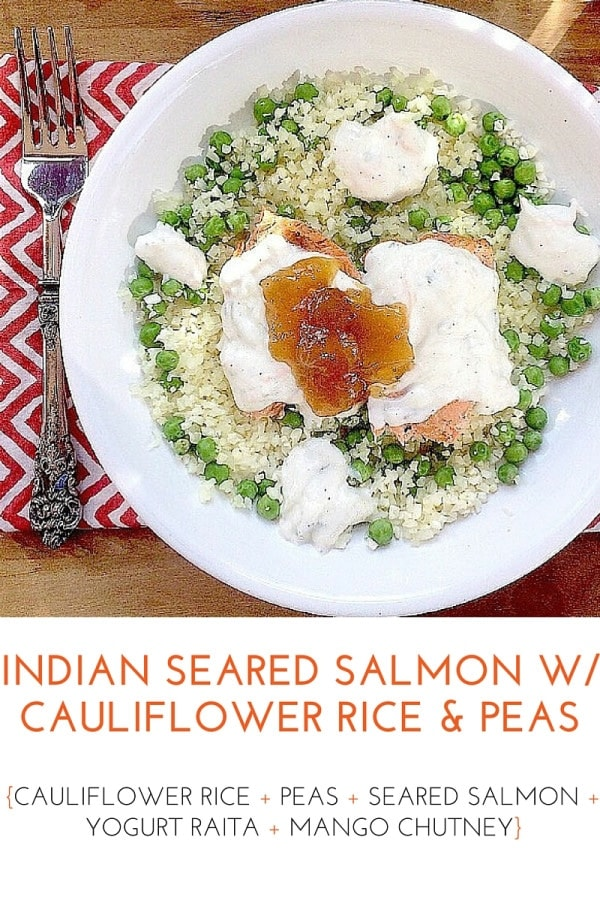 Quick and easy healthy lunch idea! Indian Seared Salmon with Cauliflower Rice and Peas