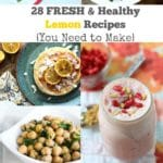 28 Fresh & Healthy Recipes w/ Lemons You Need to Make!