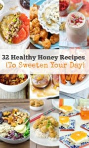32 Healthy Honey Recipes to Sweeten Your Day {Naturally!}