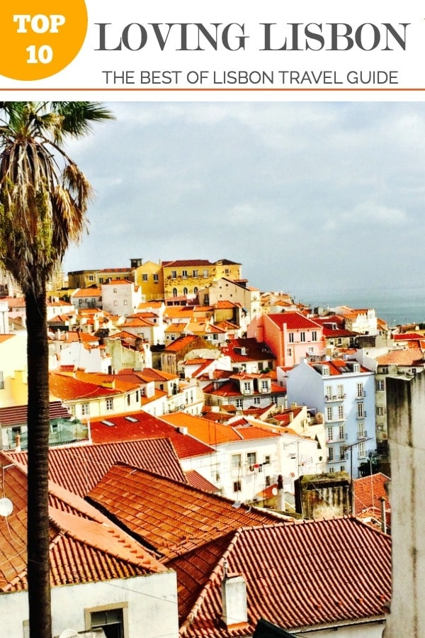 Loving Lisbon Travel Guide |If Lisbon's not on your travel bucketlist, it shoudl be! Here are my top 10 favorite things to do in Lisbon. Enjoy! | Portugal Travel