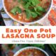 Pinterest graphic with 2 images of vegan lasagna soup and text in the middle-Easy One Pot Lasagna Soup.