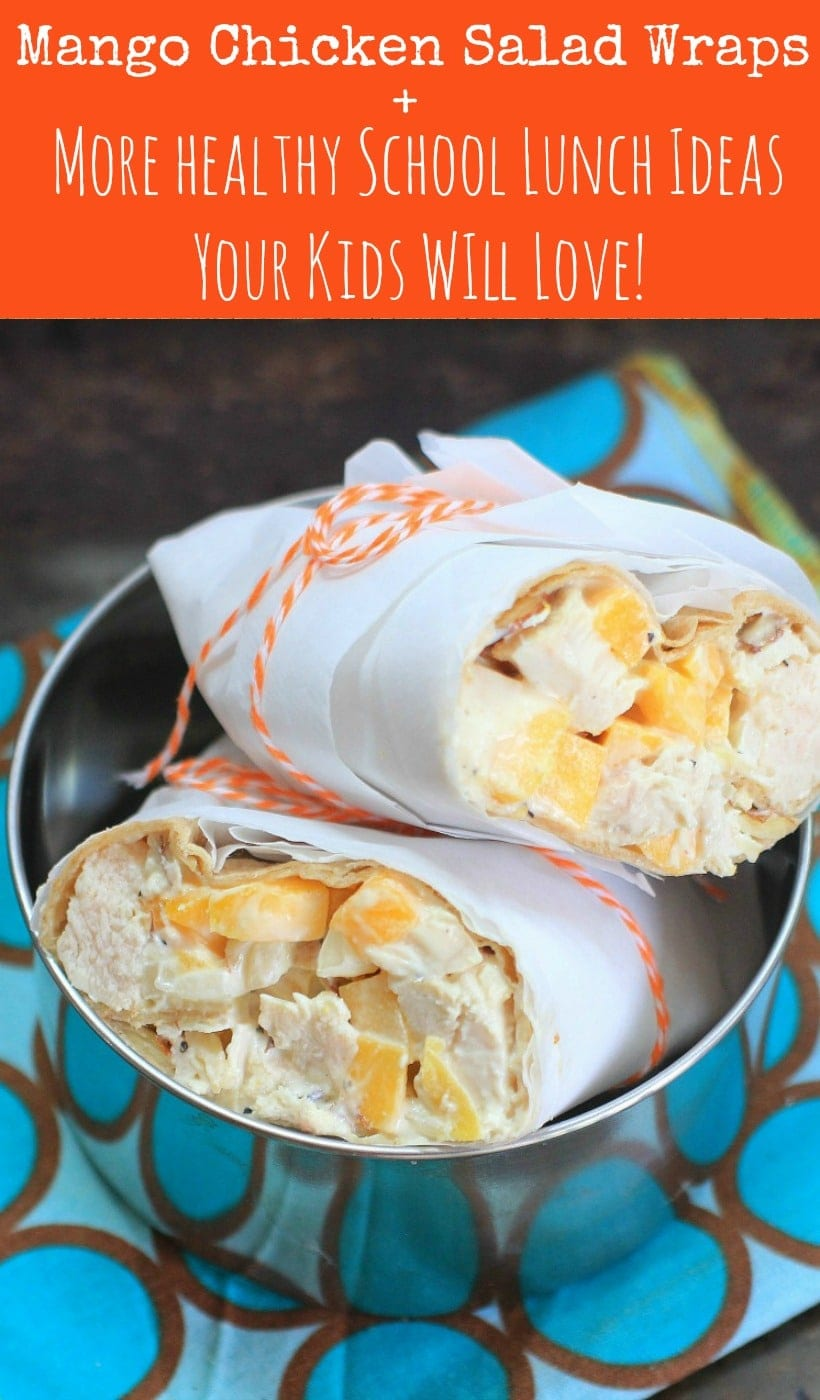 Mango Chicken Salad Wraps + More Healthy School Lunch Ideas Your Kids Will Love