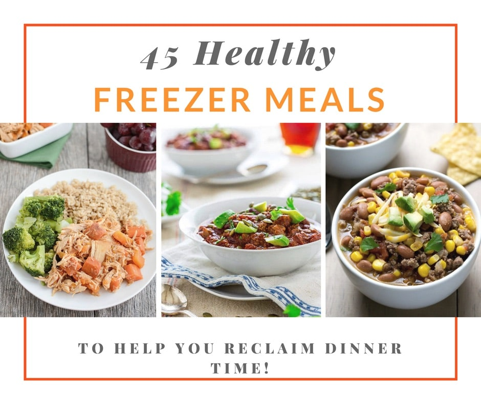 healthy freezer meals 45 healthy freezer meals to help you reclaim dinner time 30839