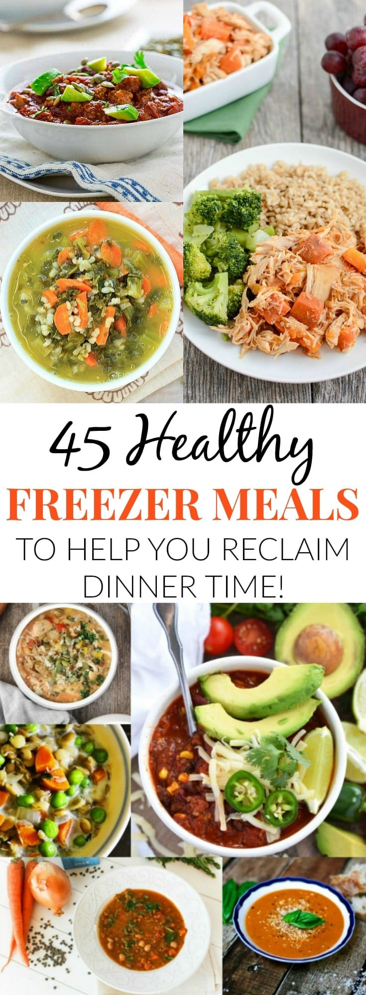45 Healthy Freezer Meals To Help You Reclaim Dinner Time!