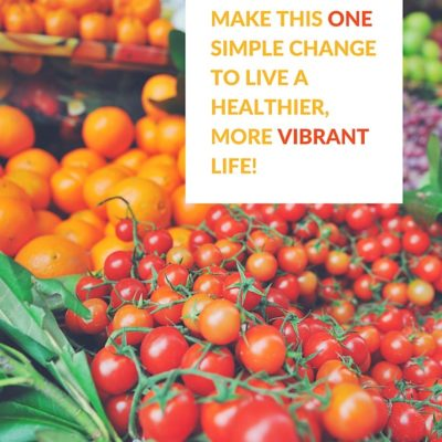 Make this one simple change to live a healthier, more vibrant life!