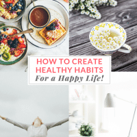 How to Create Habits for a Healthy, Happy Life