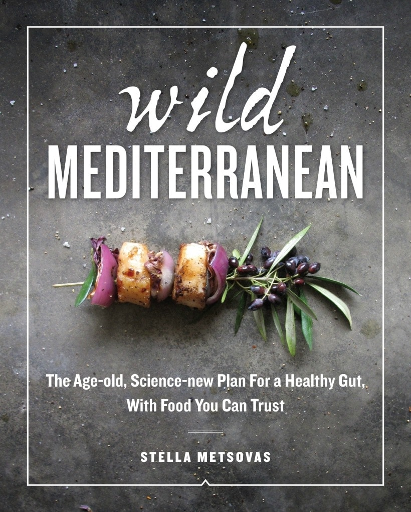 Wild Mediterranean : The Age-Old, Science-new Plan for a healthy Gut, With Food You Can Trust by Stella Metsovas
