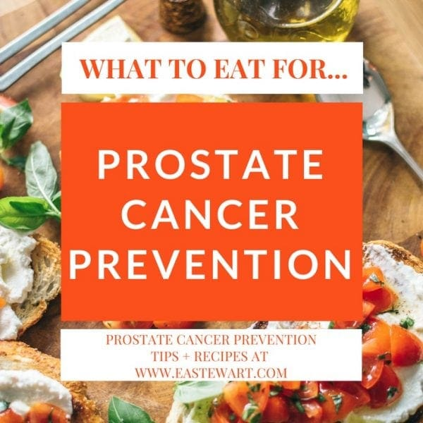 Best Prostate Cancer Prevention Foods & Recipes for Men