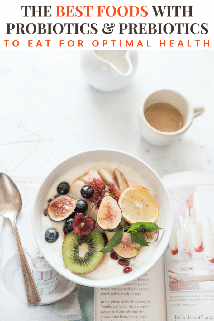 The Best Foods With Probiotics And Prebiotics To Eat For Optimal Health