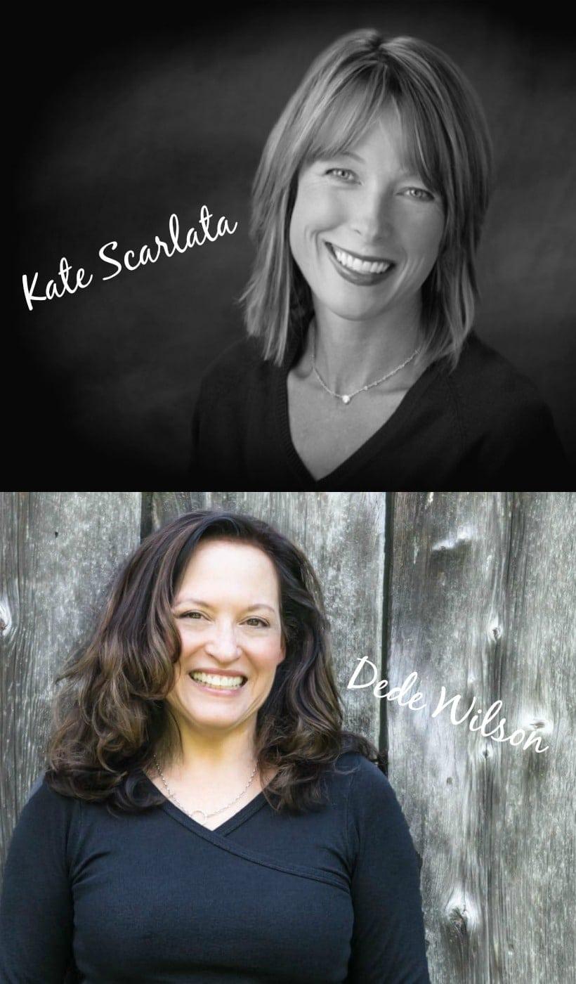 Kate Scarlata & Dede Wilson