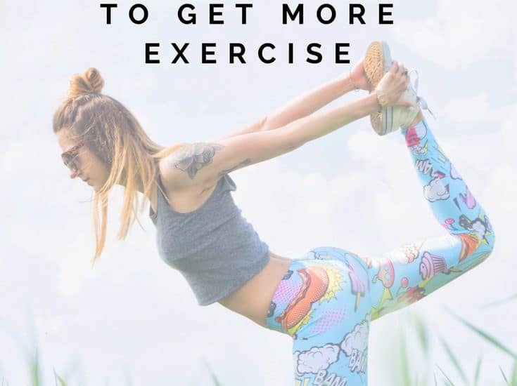 5 Fun & Easy Ways to Get More Exercise {When You Don't Feel Like Working Out}