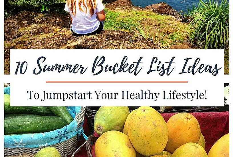 10 Fun Summer Bucket List Ideas to Jumpstart Your Healthy Lifestyle