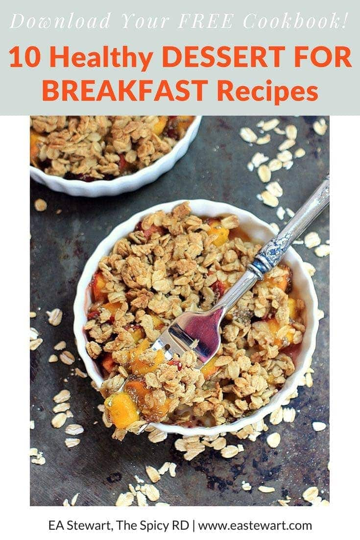You'll love this healthy dessert for breakfast cookbook featuring 10 delicious recipes {gluten free & vegetarian} to start your day off right. Pair them with protein for a nourishing breakfast that will keep your energy humming all morning long! Get your FREE INSTANT DOWNLOAD @thespicyrd #glutenfree #vegetarian #printable #healthyrecipes #cookbook