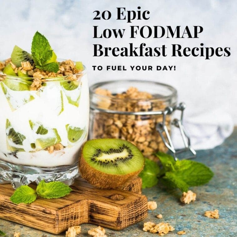 20 Epic Low FODMAP Breakfast Recipes to Fuel Your Day