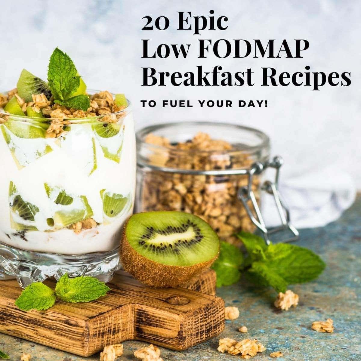Low FODMAP Breakfast recipes = Kiwi granola parfait in a glass jar.