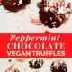 Peppermint Chocolate Vegan Truffles in a photo collage.