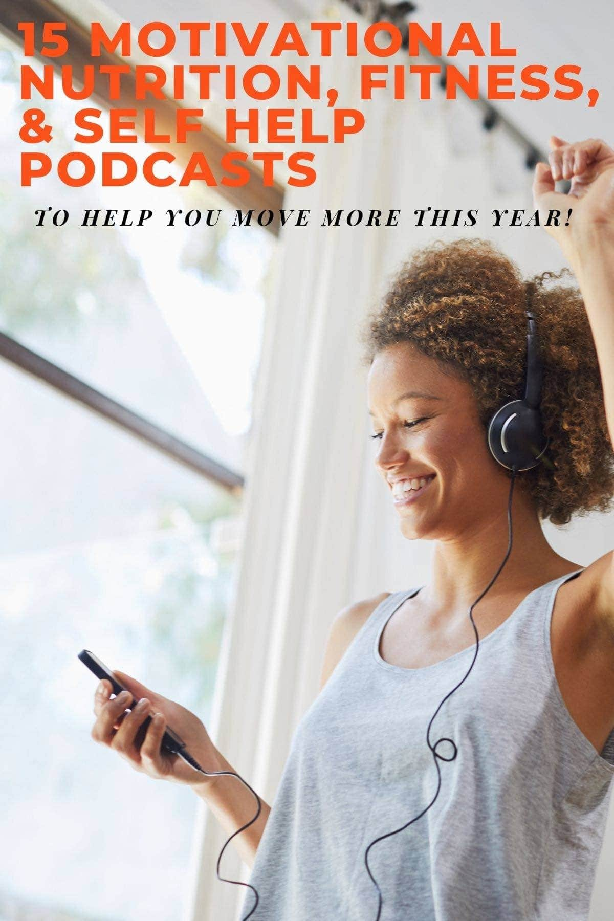 Nutrition, fitness, and self help podcasts graphic with a picture of a woman dancing and listening to a podcast with headphones on.