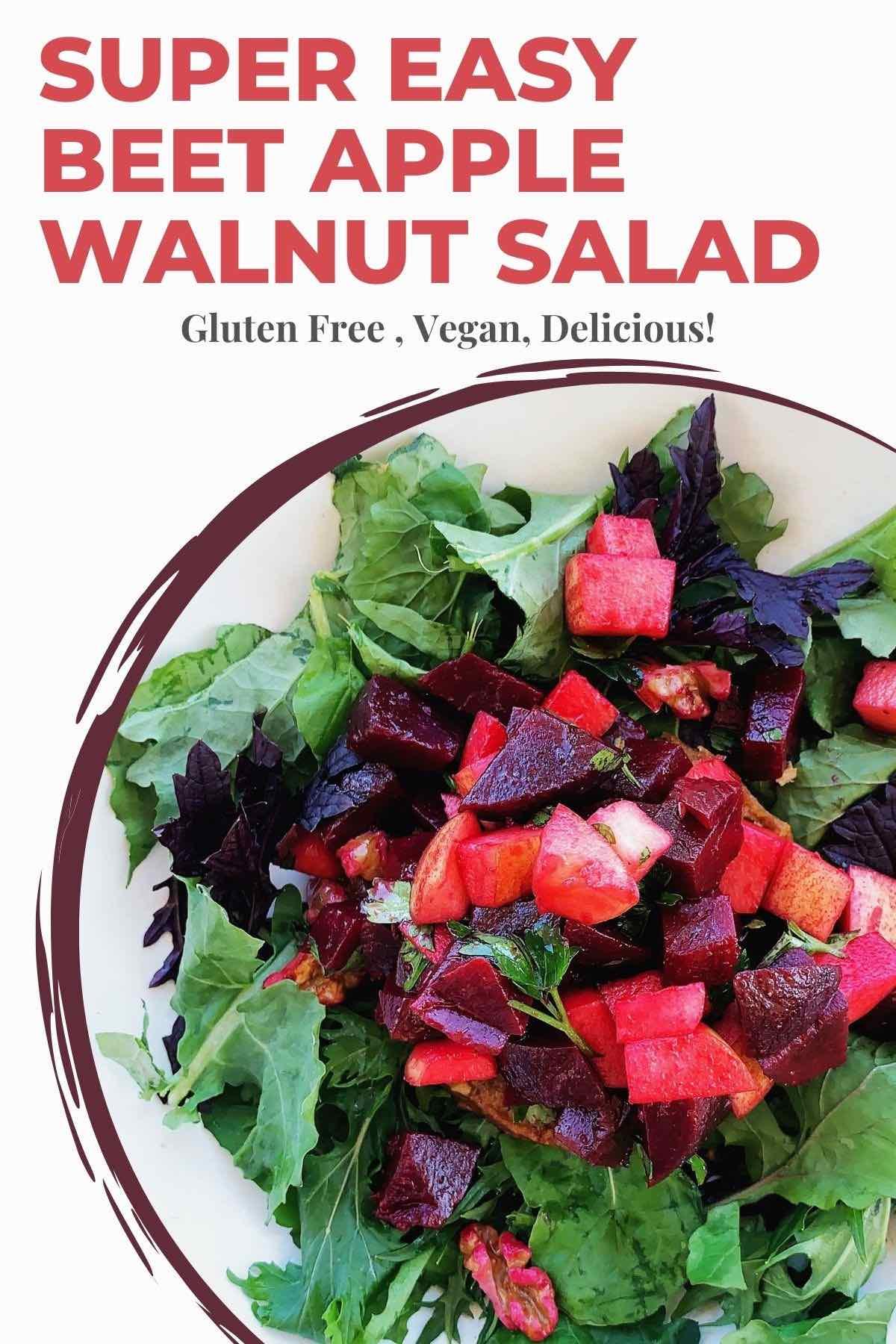 Beet apple walnut salad on a white plate with text overlay-Super Easy Beet Apple Walnut Salad, Gluten Free, Vegan, Delicious.
