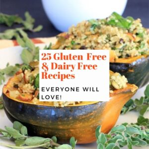 Photo of stuffed acorn squash with text overlay: 25 Gluten Free and Dairy Free Recipes Everyone Will Love
